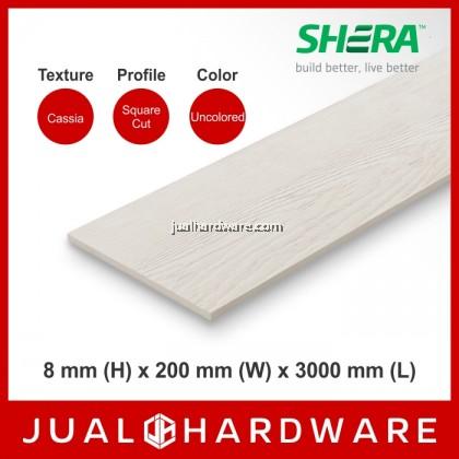 SHERA Plank - Cassia / Square Cut (8mm x 200mm x 3000mm)